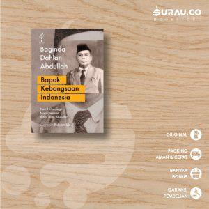 Baginda Dahlan Abdullah Bapak Kebangsaan Indonesia