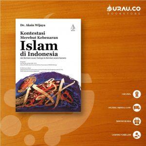 Buku Buku Kontestasi Merebut Kebenaran Islam di Indonesia