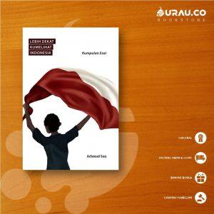 Buku Lebih Dekat Kumelihat Indonesia