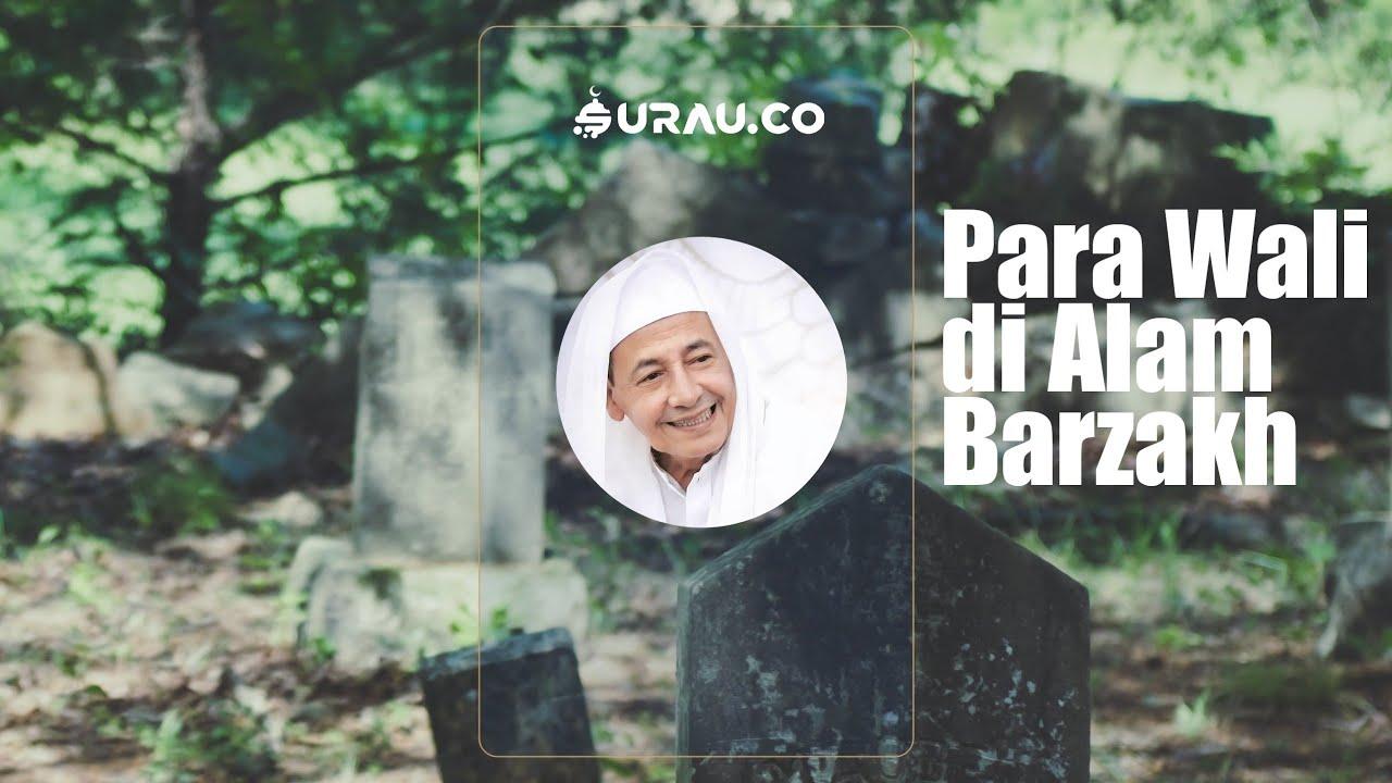 Para Wali di Alam Barzah menurut Maulana Habib Muhammad Luthfi bin Yahya Surau